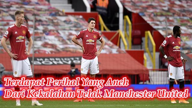 Terdapat Perihal Yang Aneh Dari Kekalahan Telak Manchester United