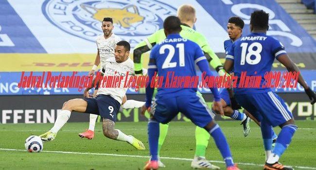 Jadwal Pertandingan Premier League dan Klasemen Sementara Musim 2020/2021