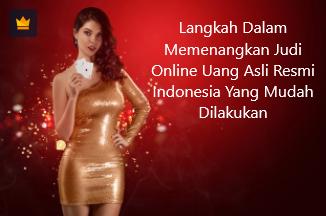 Langkah Dalam Memenangkan Judi Online Uang Asli Resmi Indonesia Yang Mudah Dilakukan